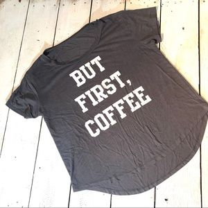 Tops - ☕️But First Coffee T-Shirt ☕️